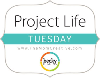 Project Life Tuesdays @TheMomCreative.com