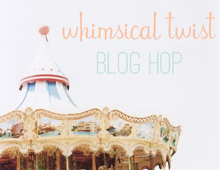 Welcome to the Whimsical Twist Blog Hop!