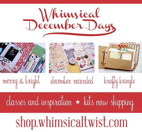 Now Shipping! December Days kits at Whimsical Twist!