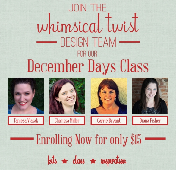 Whimsical Twist December Days Class