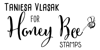 Taniesa Vlasak for Honey Bee Stamps
