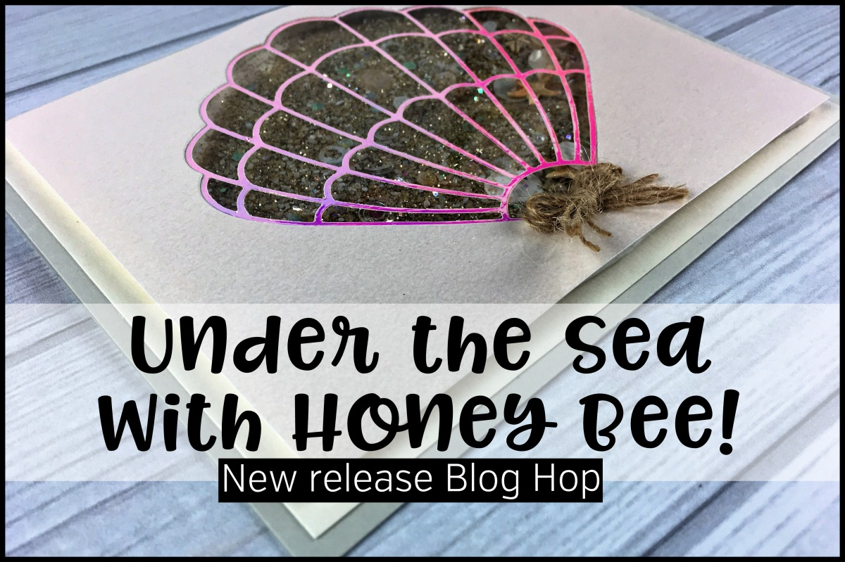 Dive in! Under the Sea with Honey Bee *Blog Hop*